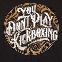 'You Don't Play Kickboxing' Junior Martial Arts T Shirt