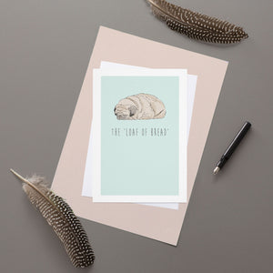 The 'Loaf of Bread' - Greeting Card