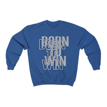 Load image into Gallery viewer, Born to win Unisex Heavy Blend™ Crewneck Sweatshirt