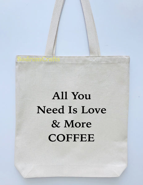 Coffee Design Printed Canvas Tote Bag, All You Need Is Love & More Coffee
