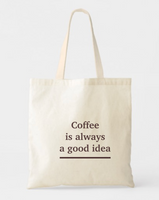 Coffee is Always a Good Idea Canvas Cotton Tote Bag
