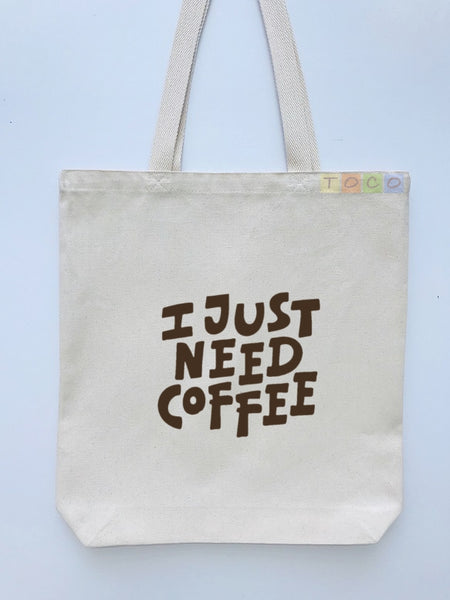 I Just Need Coffee Canvas Tote Bags