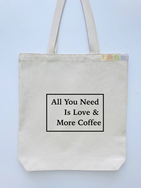 All You Need Is Love & More Coffee Tote Bags