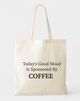 Today's Good Mood Is Sponsored By Coffee Canvas Cotton Tote Bags