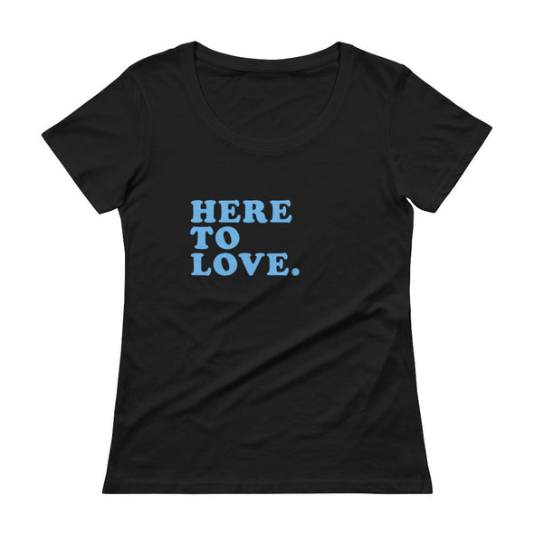 Here to Love - Ladies' Scoopneck T-Shirt