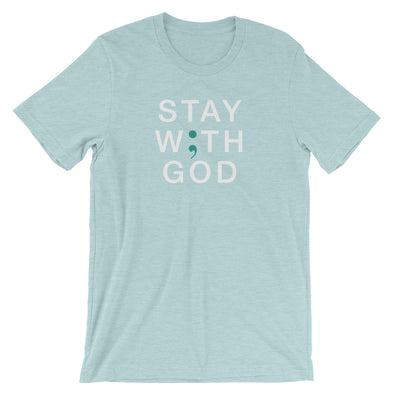 Semicolon Stay with God - Short-Sleeve T-Shirt