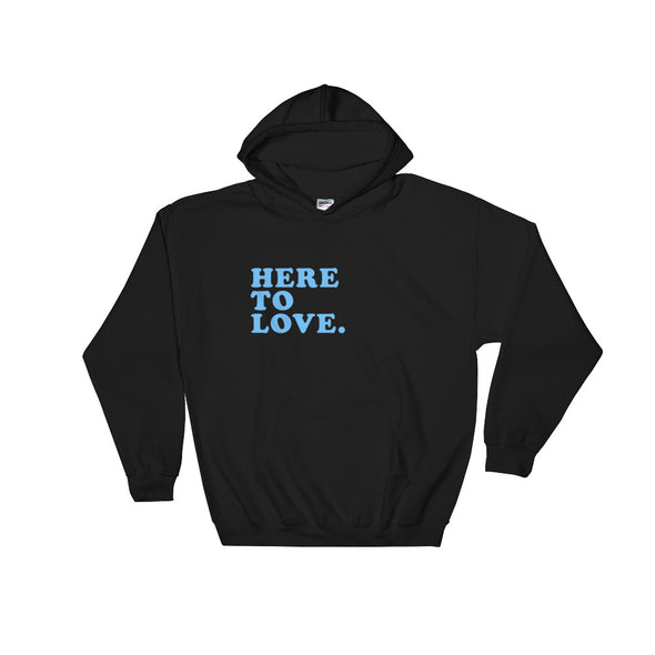 Here to Love - Comfy Hoodie