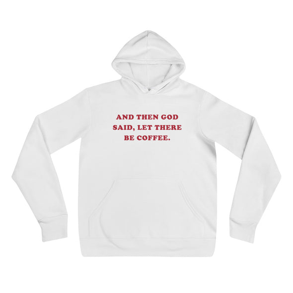 Let there be Coffee - Ultra Soft Unisex hoodie
