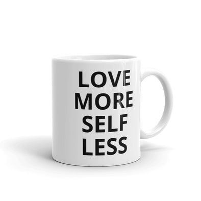 Love More, Self Less Mug