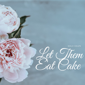 Let Them Eat Cake Solo Scent