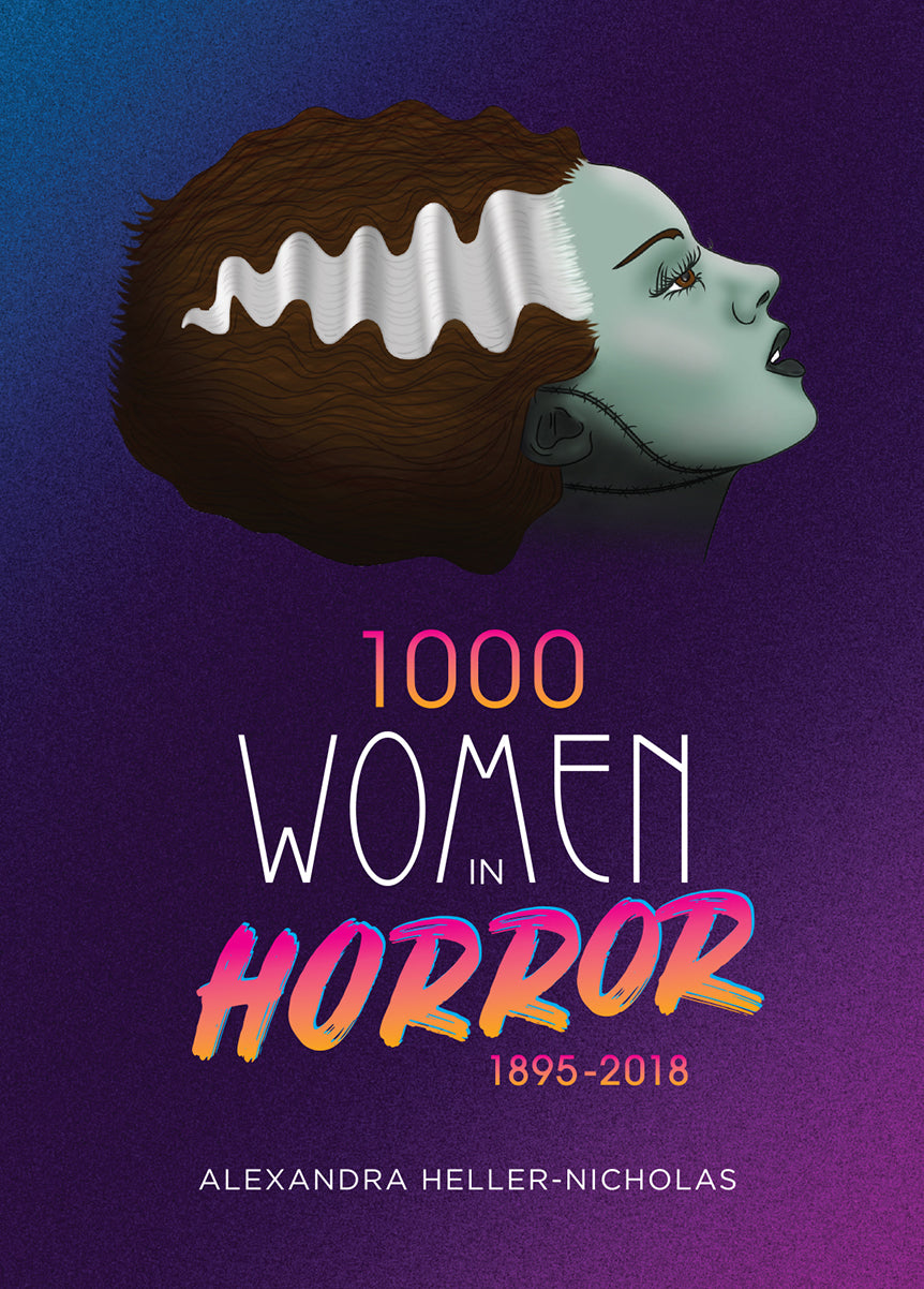 1000 Women in Horror, 1895 – 2018 (hardback)