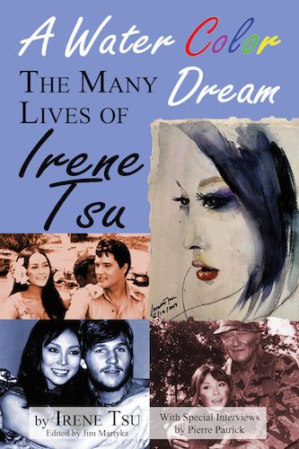 A WATER COLOR: THE MANY DREAM LIVES OF IRENE TSU (hardback) - BearManor Manor
