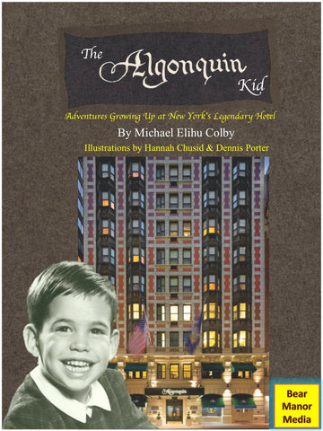 The Algonquin Kid - Adventures Growing Up at New York's Legendary Hotel (audiobook) - BearManor Manor