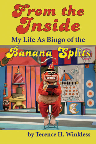From the Inside: My Life As Bingo of the Banana Splits (ebook) - BearManor Manor