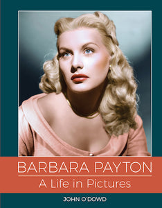 BARBARA PAYTON: A LIFE IN PICTURES (hardback) - BearManor Manor