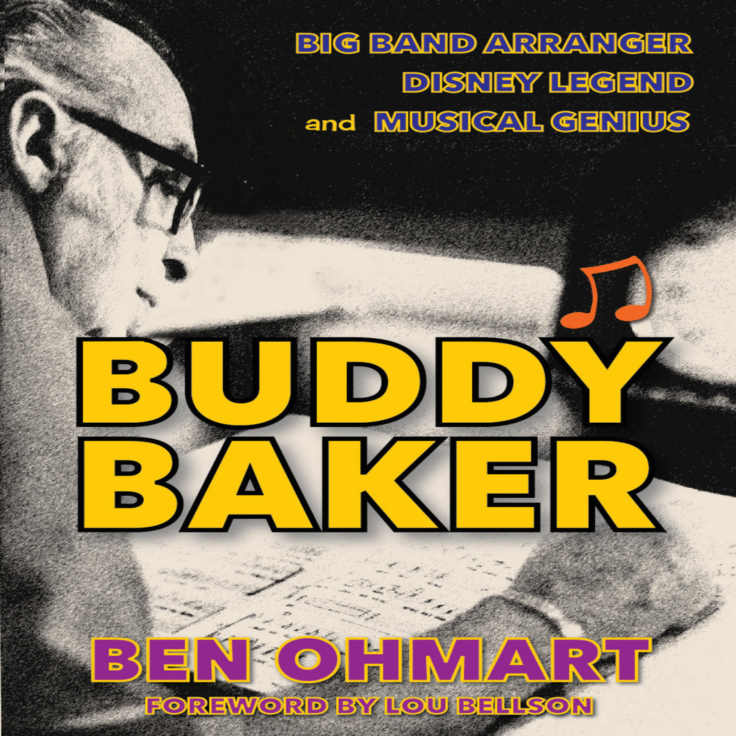 Buddy Baker: Big Band Arranger, Disney Legend & Musical Genius (audiobook) - BearManor Manor