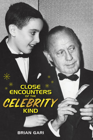 CLOSE ENCOUNTERS OF THE CELEBRITY KIND by Brian Gari