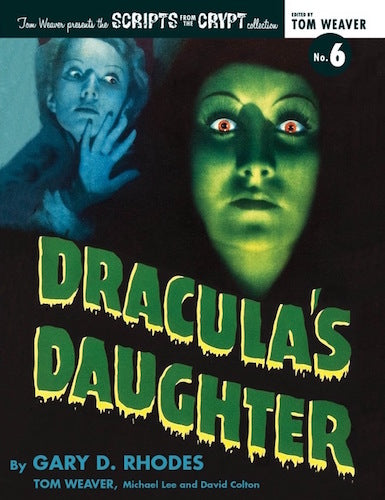 SCRIPTS FROM THE CRYPT: DRACULA'S DAUGHTER (paperback) - BearManor Manor