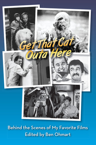 Get That Cat Outa Here: Behind the Scenes of My Favorite Films (ebook)