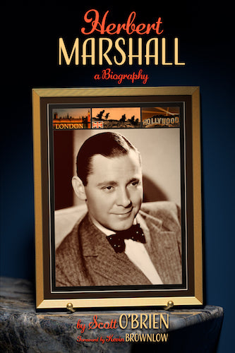 HERBERT MARSHALL: A BIOGRAPHY (HARDCOVER EDITION) by Scott O'Brien - BearManor Manor