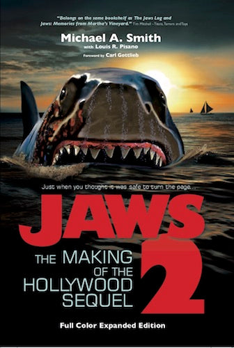 JAWS 2: THE MAKING OF THE HOLLYWOOD SEQUEL, EXPANDED COLOR EDITION (hardback) - BearManor Manor