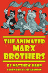 The Animated Marx Brothers by Matthew Hahn, read by Nat Segaloff (audiobook) - BearManor Manor