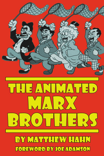The Animated Marx Brothers by Matthew Hahn, read by Nat Segaloff - BearManor Digital