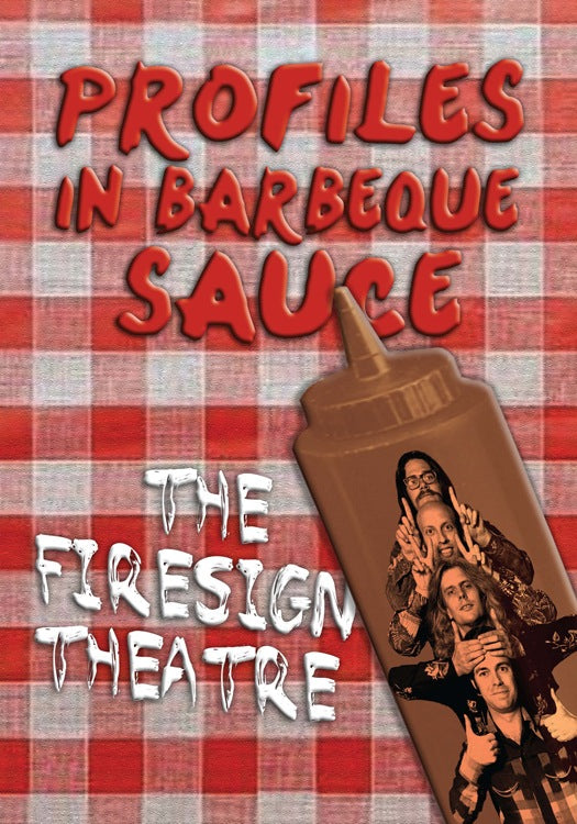 PROFILES IN BARBEQUE SAUCE by The Firesign Theatre (paperback) - BearManor Manor