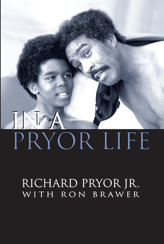 IN A PRYOR LIFE (HARDCOVER EDITION) by Richard Pryor, Jr. with Ron Brawer - BearManor Manor
