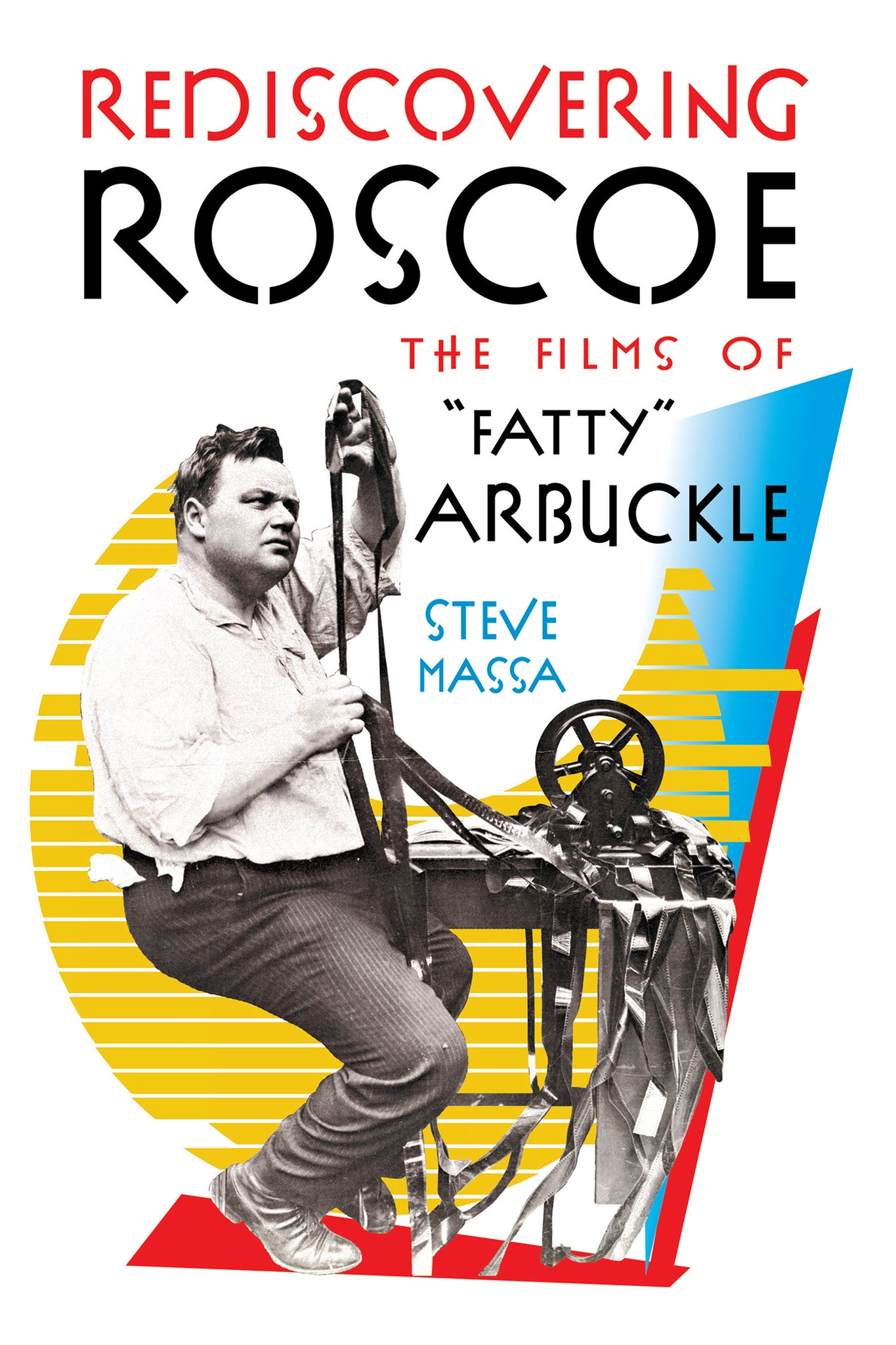 "Rediscovering Roscoe: The Films of ""Fatty"" Arbuckle (ebook) - BearManor Manor"