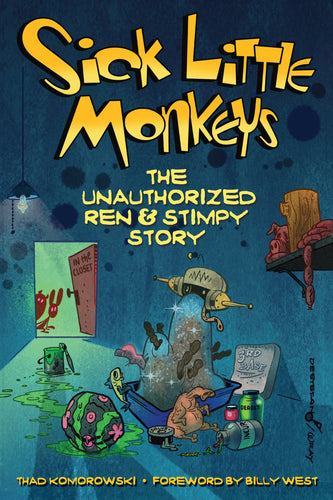 Sick Little Monkeys: The Unauthorized Ren & Stimpy Story (ebook)