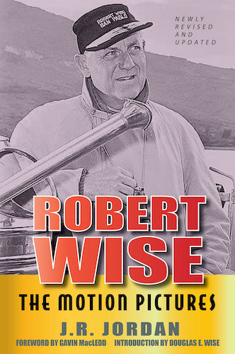 ROBERT WISE: THE MOTION PICTURES (REVISED EDITION) (paperback) - BearManor Manor