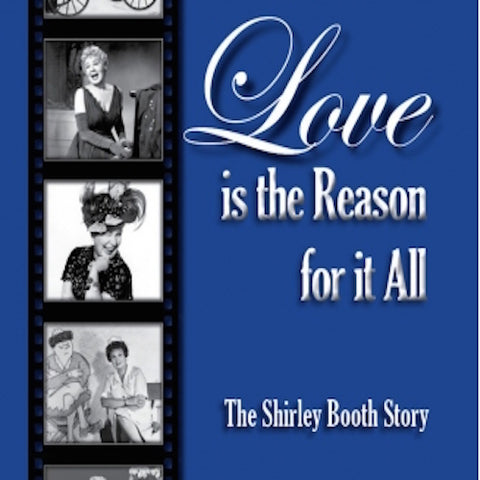 LOVE IS THE REASON FOR IT ALL: THE SHIRLEY BOOTH STORY (AUDIOBOOK) by Jim Manago - BearManor Manor