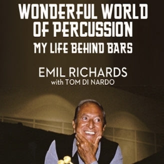 WONDERFUL WORLD OF PERCUSSION: MY LIFE BEHIND BARS (AUDIOBOOK) by Emil Richards with Tom Di Nardo - BearManor Manor