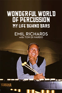 WONDERFUL WORLD OF PERCUSSION: MY LIFE BEHIND BARS by Emil Richards with Tom Di Nardo - BearManor Manor