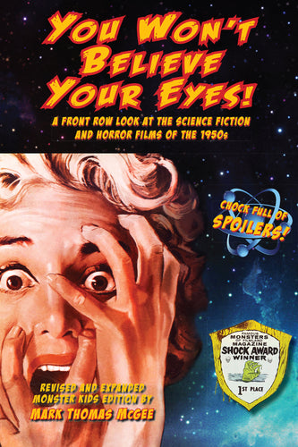 You Won't Believe Your Eyes! A Front Row Look at the Science Fiction and Horror Films of the 1950s (ebook)