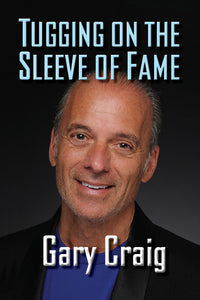 Tugging on the Sleeve of Fame - Gary Craig audiobook - BearManor Digital