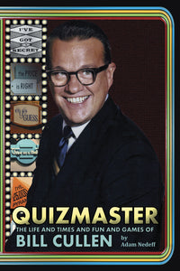 QUIZMASTER: THE LIFE AND TIMES AND FUN AND GAMES OF BILL CULLEN (audiobook) - BearManor Manor