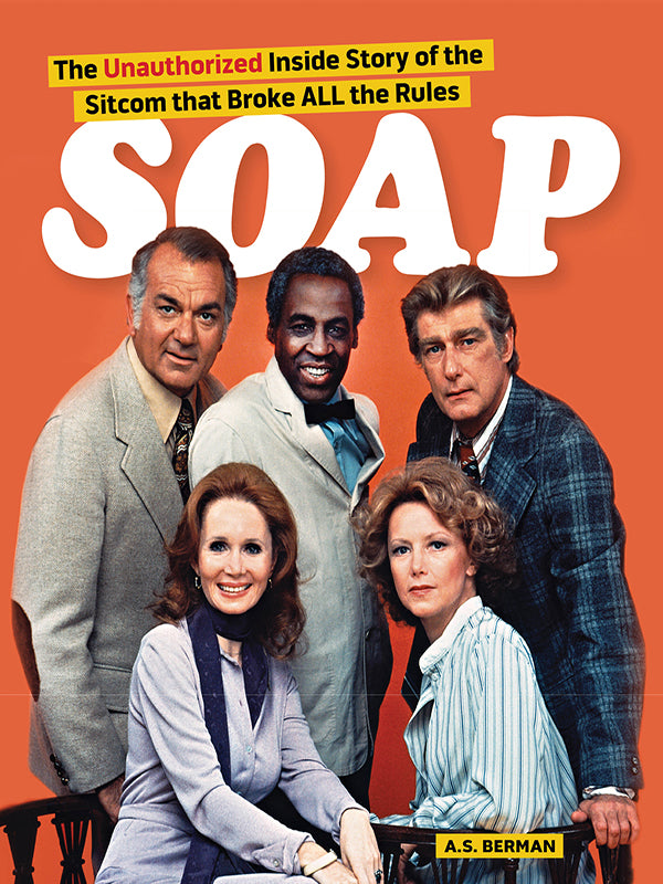 Soap! the Inside Story of the Sitcom That Broke All the Rules (ebook) - BearManor Manor