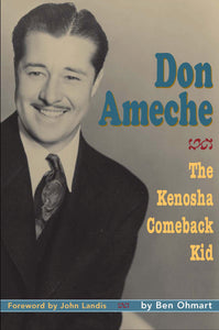 Don Ameche: The Kenosha Comeback Kid audiobook - BearManor Digital