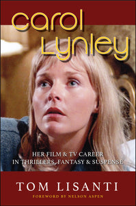 Carol Lynley: Her Film & TV Career in Thrillers, Fantasy & Suspense (paperback)