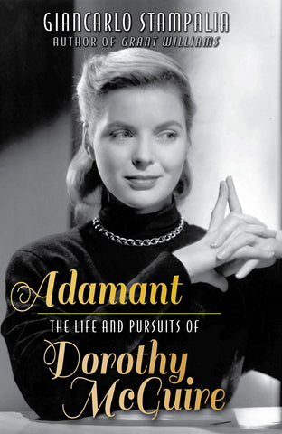 Adamant: The Life and Pursuits of Dorothy McGuire (hardback) - BearManor Manor
