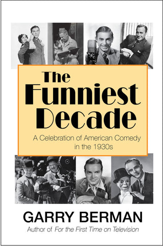 The Funniest Decade: A Celebration of American Comedy in the 1930s (hardback)