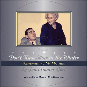 Don't Wear Silver in the Winter: Remembering My Mother audiobook - BearManor Digital