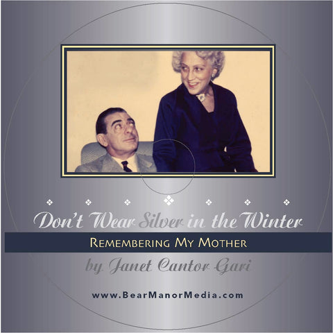 Don't Wear Silver in the Winter: Remembering My Mother (audiobook) - BearManor Manor