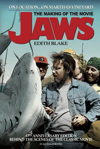 On Location... On Martha's Vineyard The Making of the Movie Jaws (45th Anniversary Edition) (hardback)