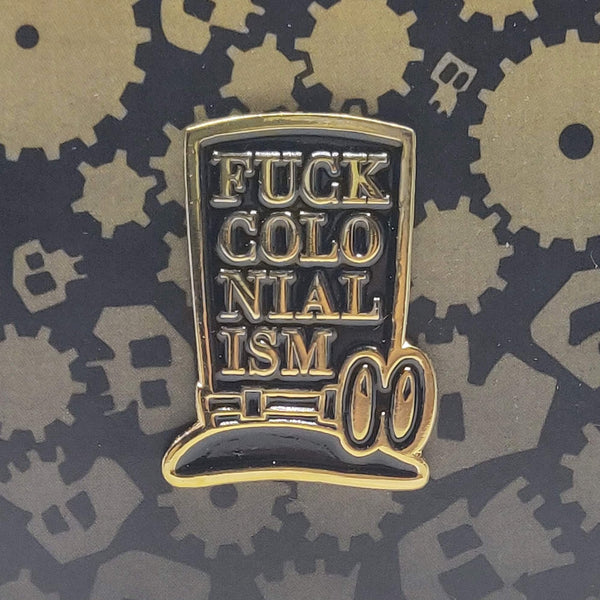Fuck Colonialism - Enamel Pin Badge-Doctor Geof