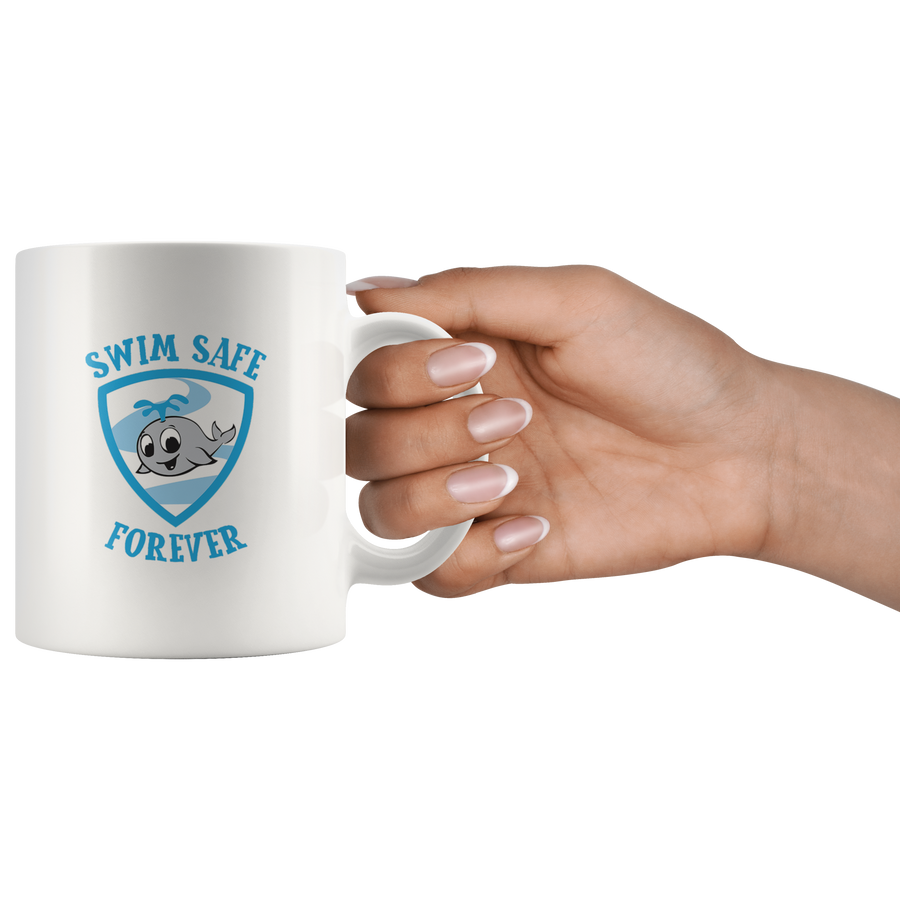 Swim Safe Forever - 11oz Mug
