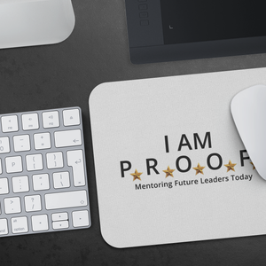I AM PROOF - Mousepad