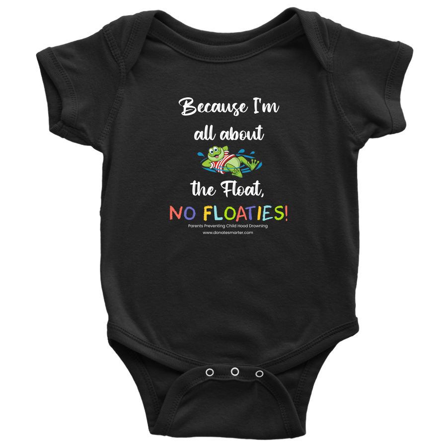 """Because I'm all about the Float, NO FLOATIES!"" - White Print Onesies"
